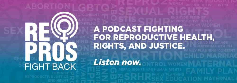 RePROS Fight Back : A podcast fighting for reproductive health, rights and justice. Listen now.