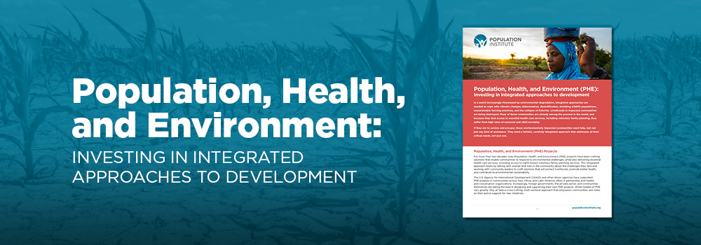 Population, Health, and Environment (PHE): Investing in integrated approaches to development